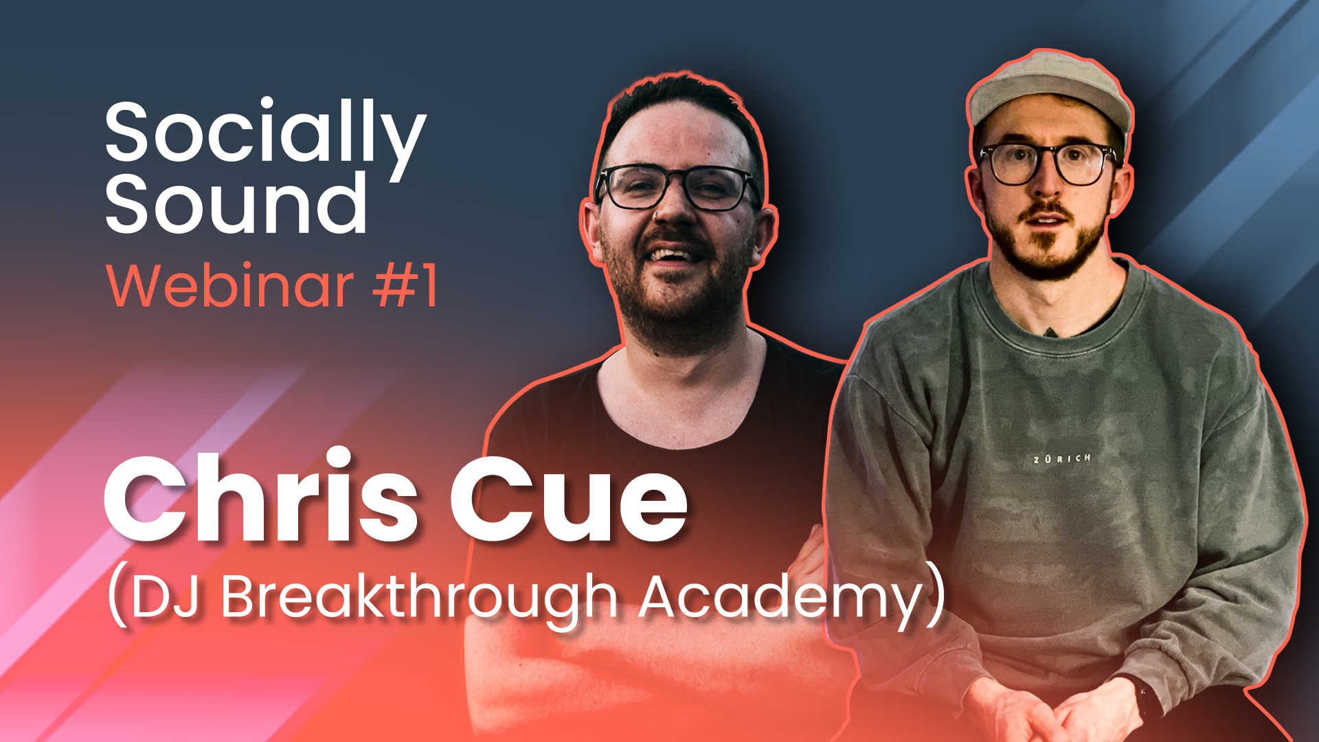Socially Sound 001 – Chris Cue (DJ Breakthrough Academy)